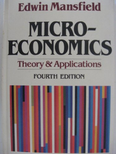 Microeconomics: Theory and Applications by Edwin Mansfield