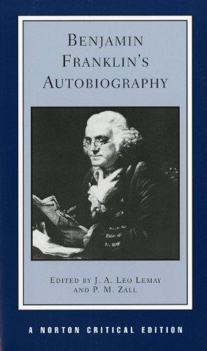 Benjamin Franklin's Autobiography By Benjamin Franklin