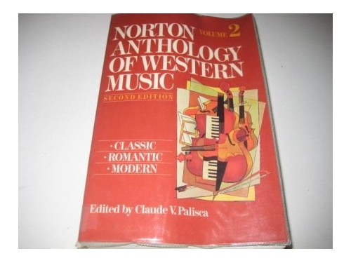 The Norton Anthology of Western Music By Edited by Claude V. Palisca