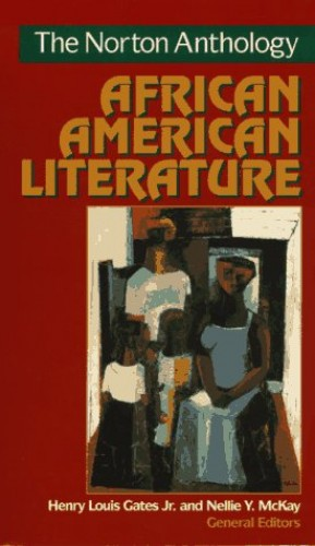The Norton Anthology of African American Literature by Henry Louis Gates, Jr.
