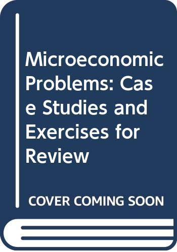 Microeconomic Problems: Case Studies and Exercises for Review by Edwin Mansfield
