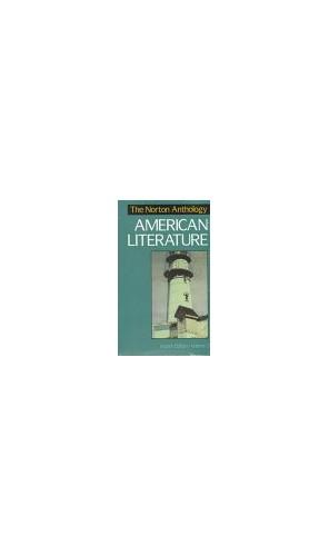 The Norton Anthology of American Literature By Nina Baym (University of Illinois at Urbana-Champaign University of Illinois University of Illinois at Urbana-Champaign University of Illinois at Urbana-Champaign University of Illinois at Urbana-Champaign University of Illinois at Urbana-Champaign)