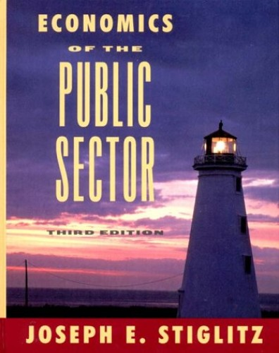 Economics of the Public Sector By Joseph E. Stiglitz (Columbia University)