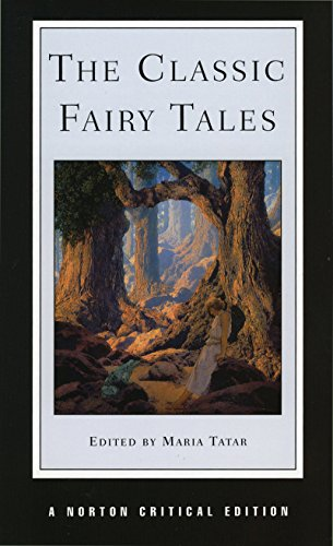 The Classic Fairy Tales (Norton Critical Editions) By Edited by Maria Tatar (Harvard University)