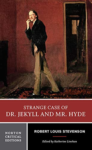 Strange Case of Dr. Jekyll and Mr. Hyde (Norton Critical Editions) By Robert Louis Stevenson