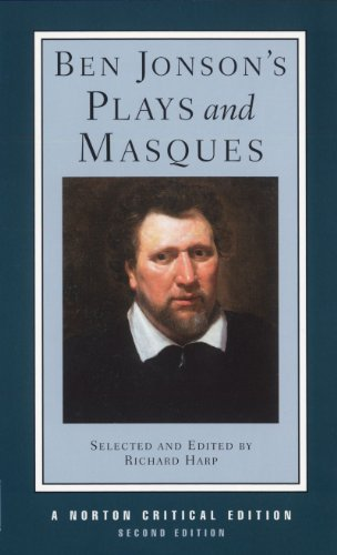 Ben Jonson's Plays and Masques (Norton Critical Editions) By Ben Jonson