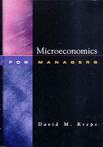 Microeconomics for Managers By David Kreps (Stanford Business School)