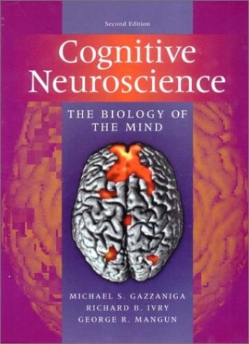 Cognitive Neuroscience: The Biology of the Mind By Edited by Michael S. Gazzaniga