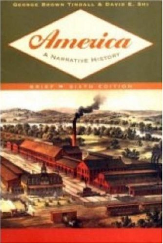 America - a Narrative History: Shorter By George Brown Tindall