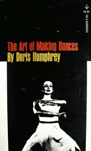 The Art of Making Dances By D. Humphrey