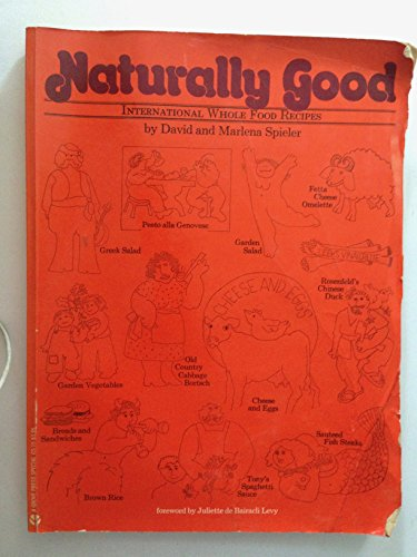 Naturally Good International Whole Food By David Spieler
