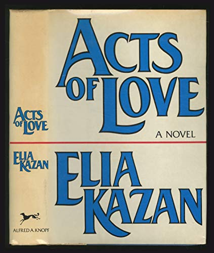 Acts of Love By Elia Kazan
