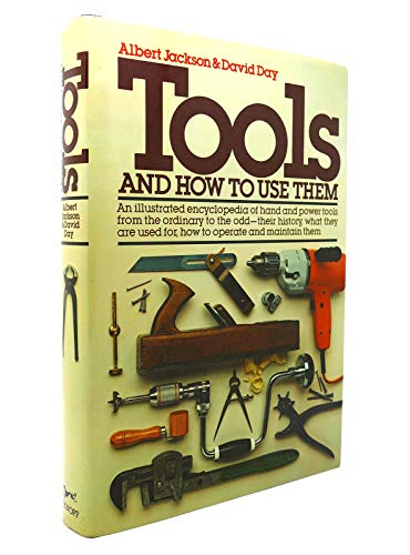 Tools and How to Use Them By Albert Jackson