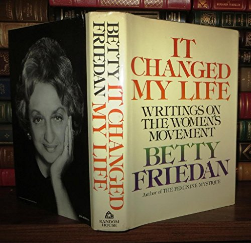 It Changed My Life By Betty Friedan