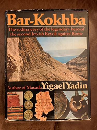 Bar Kokhba the Rediscovery of the Legend By Yigael Yadin