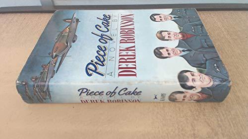A Piece of Cake By Derek Robinson