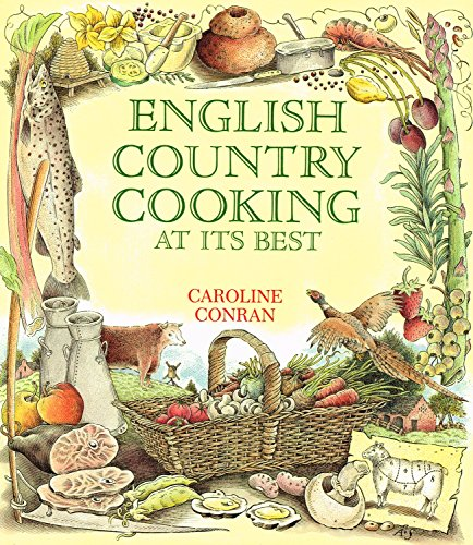 English Country Cooking at Its Best By Caroline Conran