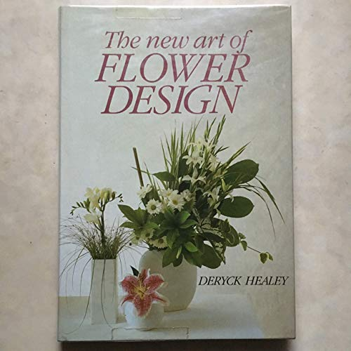 The New Art of Flower Design By Deryck Healey