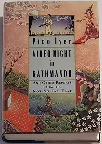 Video Night in Kathmandu By Pico Iyer