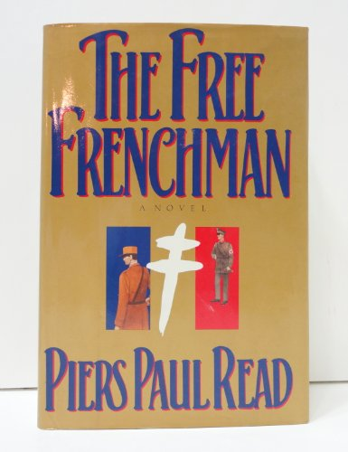 Free Frenchman By Piers Paul Read