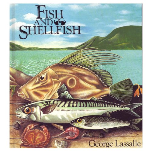 Fish and Shellfish By George Lassalle