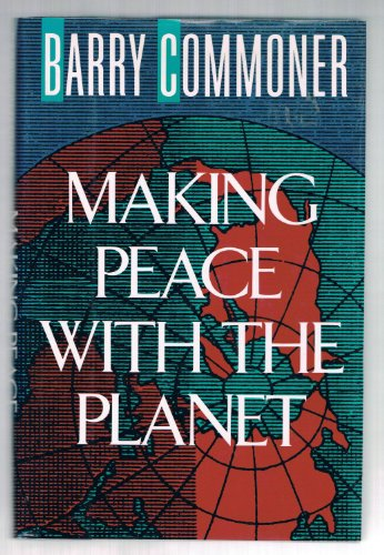 Making Peace with Planet By Barry Commoner