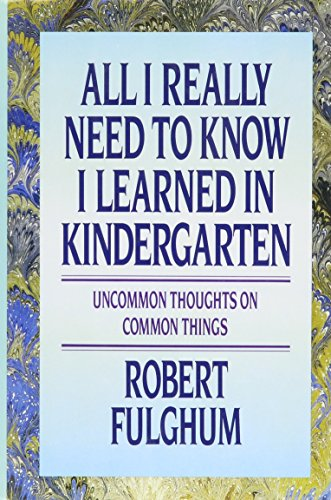 All I Really Need to Know I Learnd# By Robert Fulghum