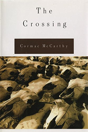 The Crossing (Border Trilogy) By Cormac McCarthy