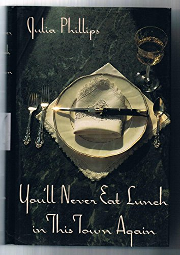 Youll Never Eat Lunch in This Town By Julia Phillips