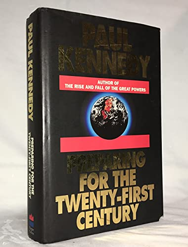 Preparing for the Twenty-First Century By Paul M. Kennedy