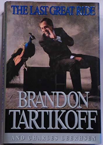 The Last Great Ride By Brandon Tartikoff