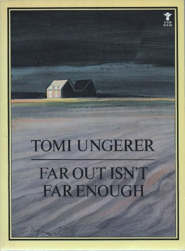 Far Out Isn't Far Enough By Tomi Ungerer