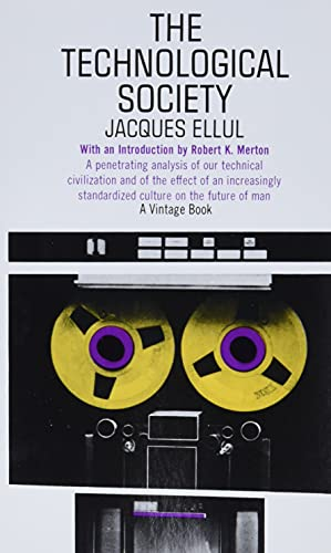 The Technological Society (A Vintage book: V-390) By Jacques Ellul