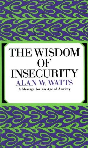 The Wisdom of Insecurity von Alan Watts