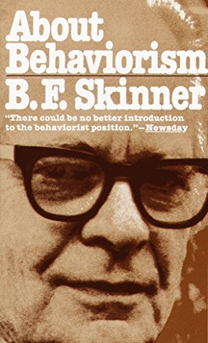 About Behaviorism By B. F. Skinner