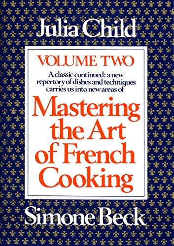 Mastering the Art of French Cooking, Volume 2 By Julia Child