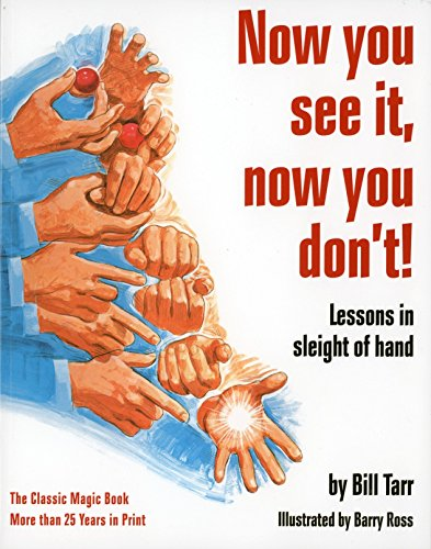 Now You See It, Now You Don't: Lessons in Sleight of Hand By Bill Tarr