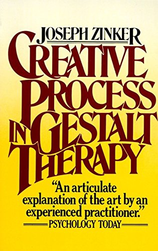 Creative Process in Gestalt Therapy Creative Process in Gestalt Therapy By Joseph C. Zinker