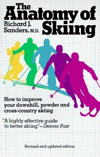 The Anatomy of Skiing By Richard J. Sanders