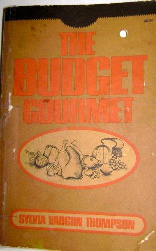 The Budget Gourmet By Sylvia Vaughn Sheekman Thompson