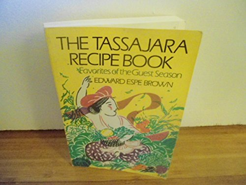 The Tassajara Recipe Book By Edward Espe Brown