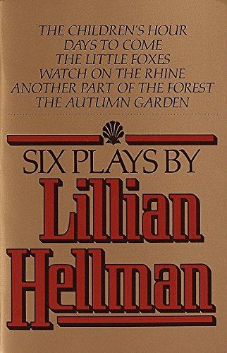 Six-Plays-By-Lillian-Hellman-by-Hellman-Lillian-0394741129-The-Cheap-Fast-Free