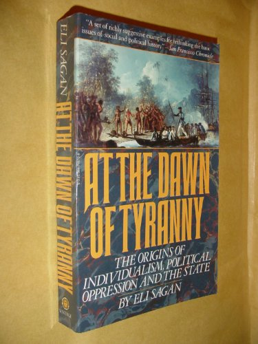 At the Dawn of Tyranny By Eli Sagon