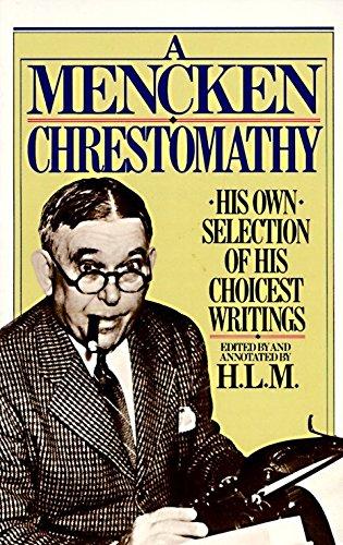 Mencken Chrestomathy By H. L. Mencken