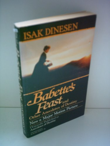 Babette's Feast and Other Anecdotes of Destiny by Isak Dinesen