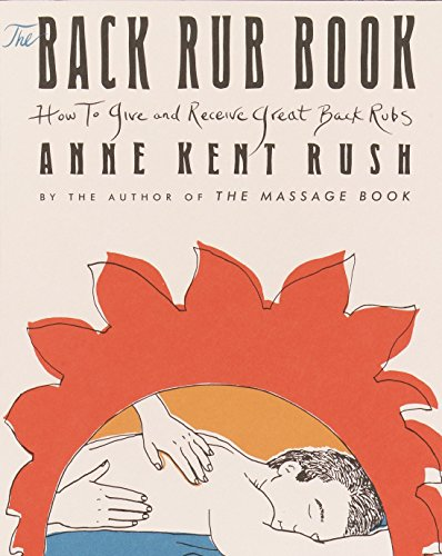 The Back Rub Book By Anne Kent Rush