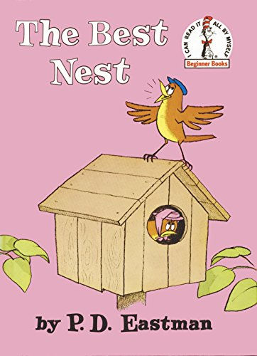 The Best Nest (I Can Read It All by Myself Beginner Books (Hardcover)) By P.D. Eastman