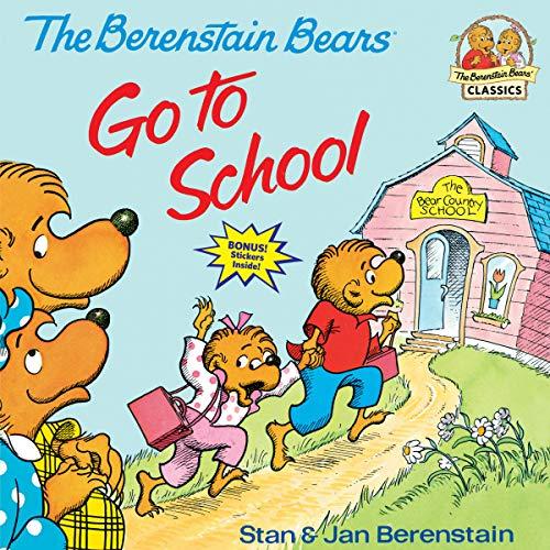 The Berenstain Bears Go to School (Berenstain Bears (Random House Paperback)) (Berenstain Bears First Time Books) By Stan Berenstain