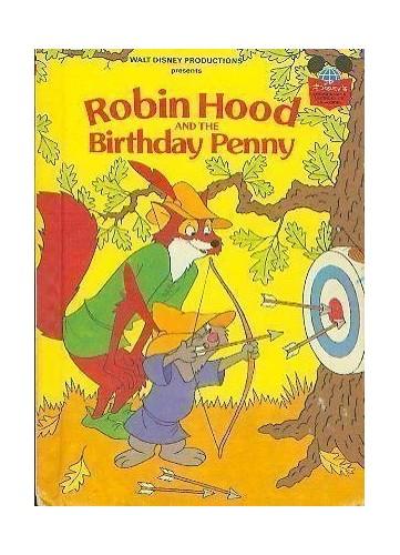 Walt Disney Productions presents Robin Hood and the birthday penny