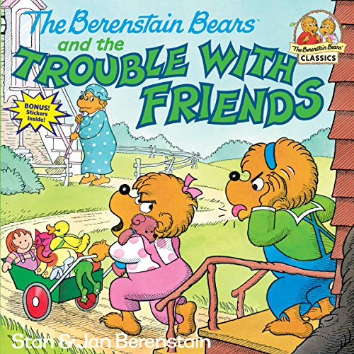 The Berenstain Bears & Trouble Friends# (First time books) By Stan Berenstain